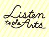 Listen to the Arts